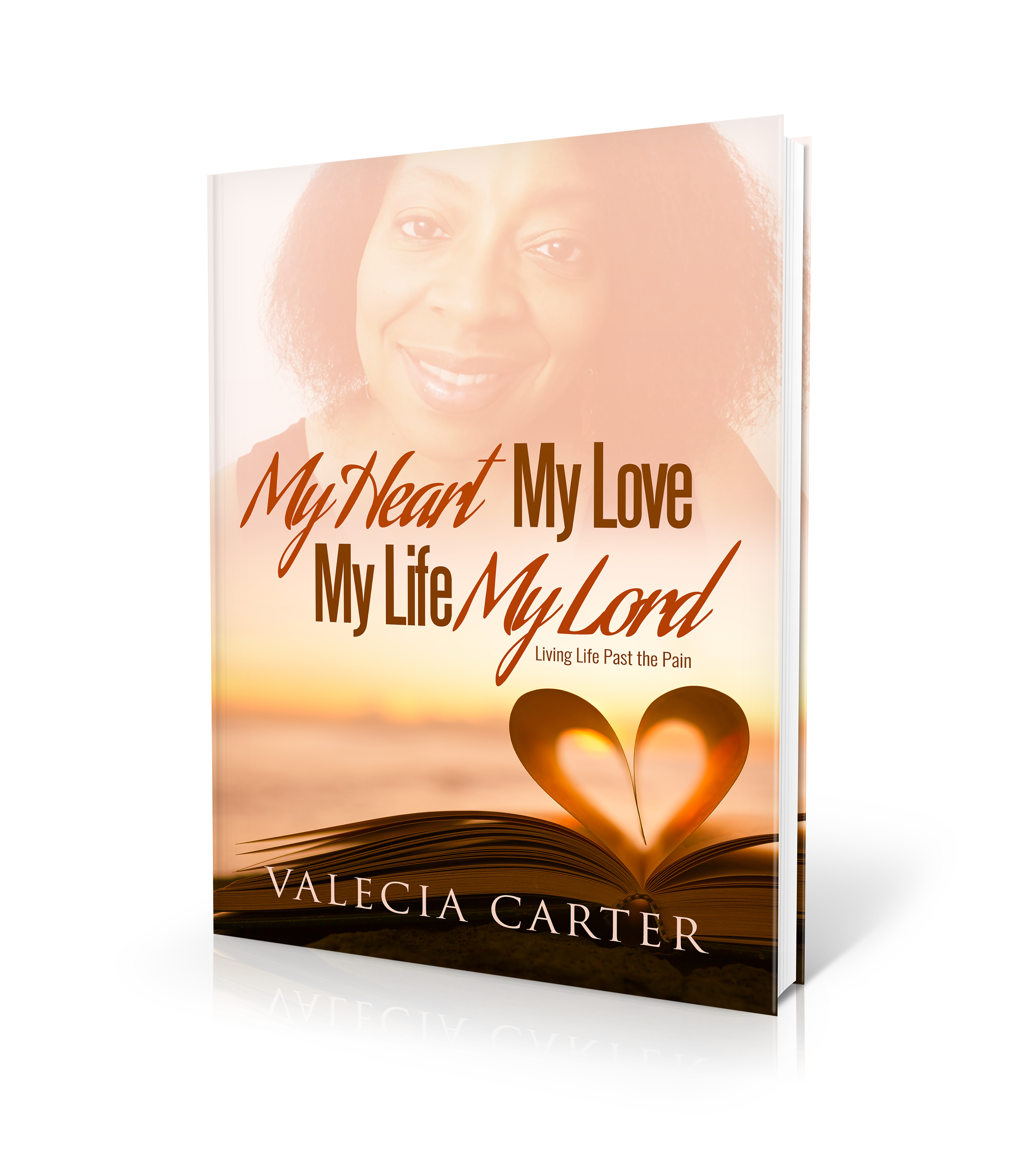 my_heart_my_love_my_life_my_lord_living_past_the_pain_valecia_carter